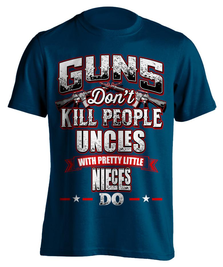 Guns Don't Kill People Uncle's Do T-Shirt