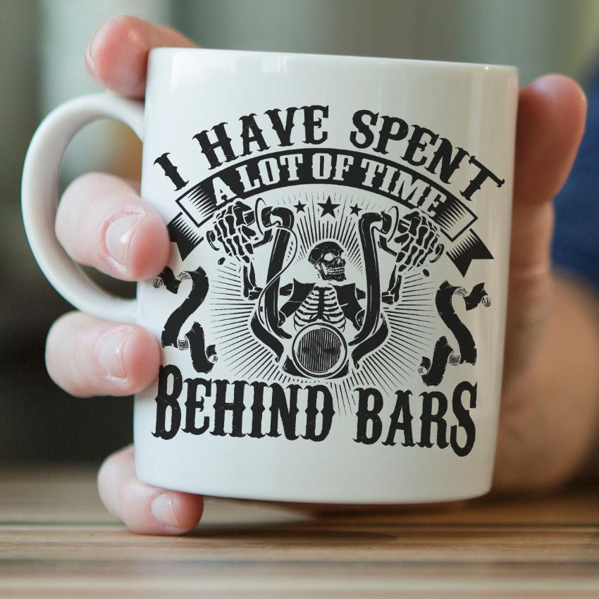 """I Have Spent A Lot of Time Behind Bars"" Biker Mug"