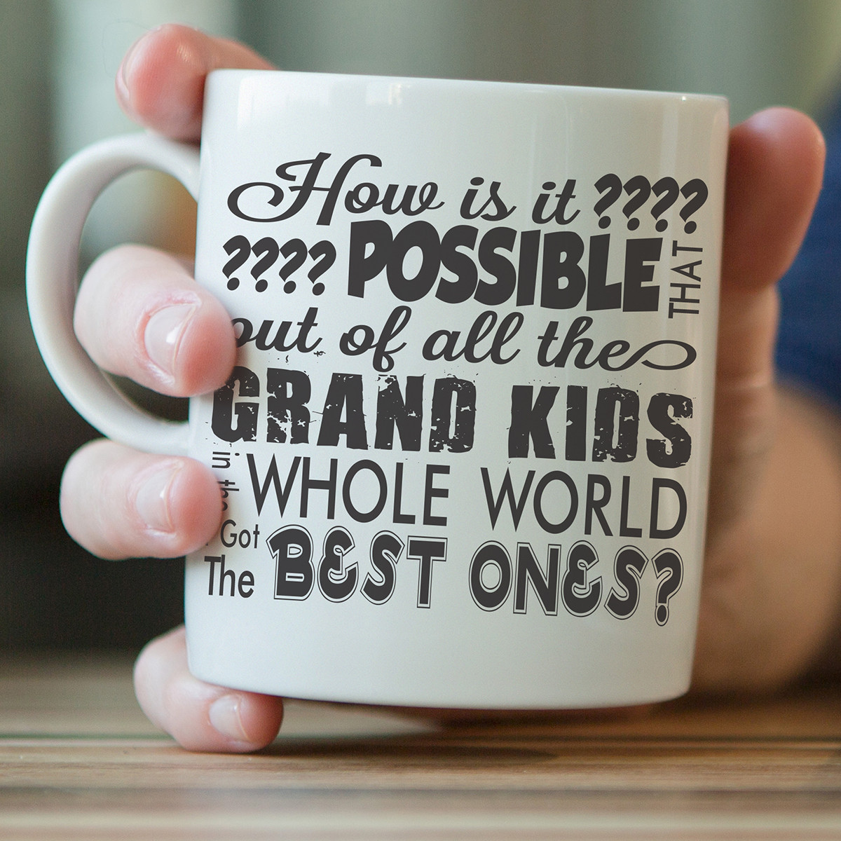 """Out Of All Grand Kids In The World I Got The Best Ones"" Mug"