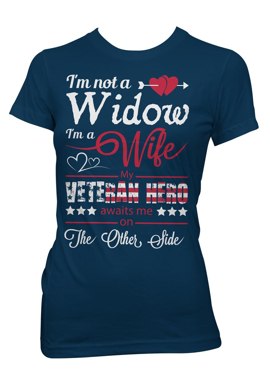 Widow Of Veteran Hero T-Shirt