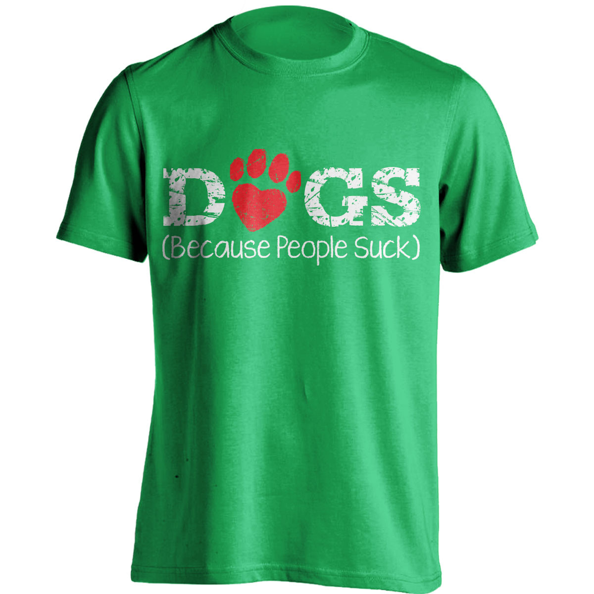 """""""Dogs Because People Suck"""" T-Shirt"""