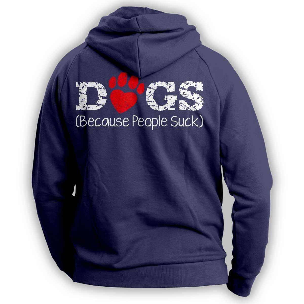 """Dogs Because People Suck"" Hoodie"