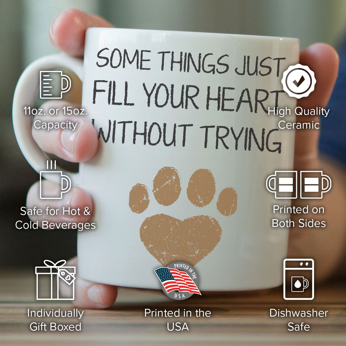 """Some Things That Fill Your Heart Without Trying"" Mug"