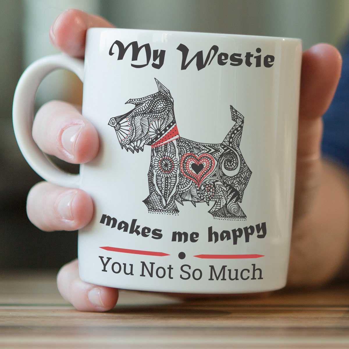 My Westie Makes Me Happy Mug
