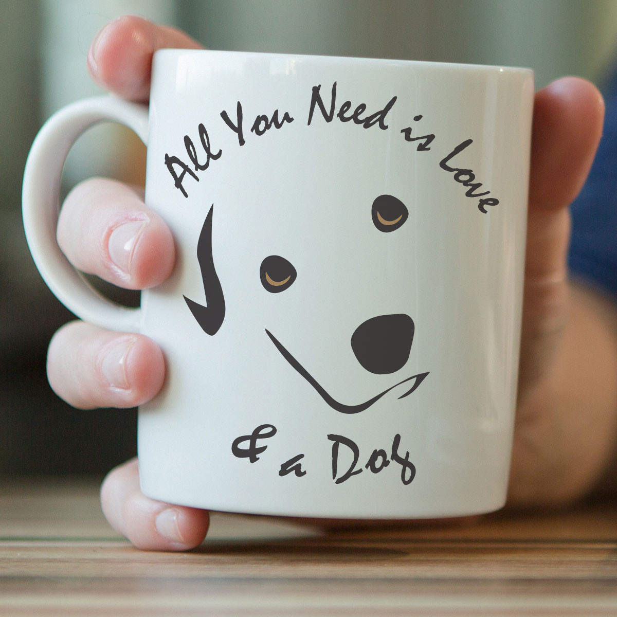 """All You Need Is Love And A Dog"" Mug"
