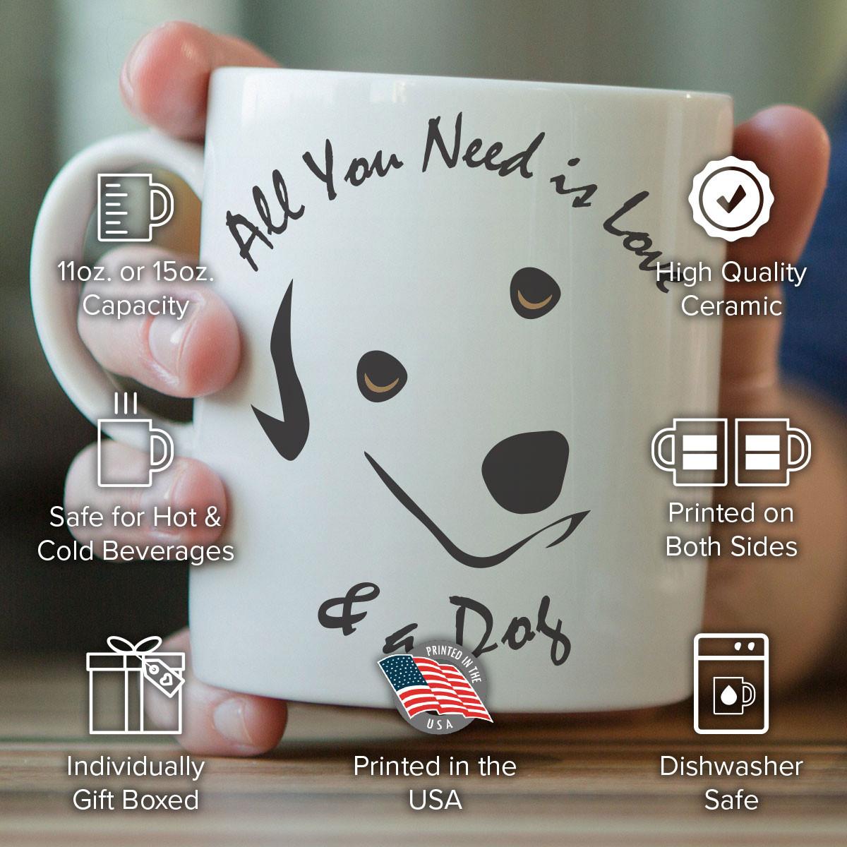 """All You Need Is Love And A Dog"" Mug"