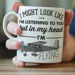 """I Might Look Like I'm Listening To You"" Flying Mug"