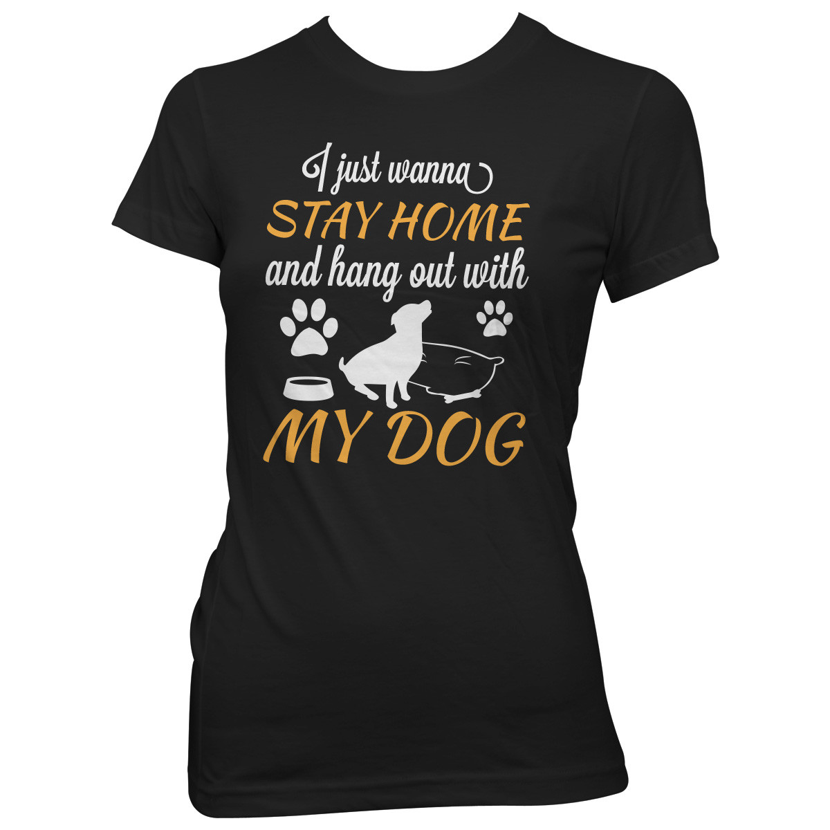 """Stay Home And Hang Out With My Dog"" T-Shirt"