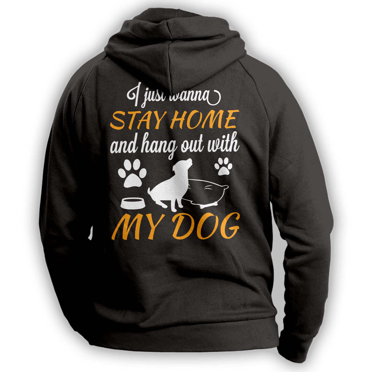 """Stay Home And Hang Out With My Dog"" Hoodie"