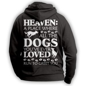 """Heaven: A Place Where Dogs Run To Greet You"" Hoodie"