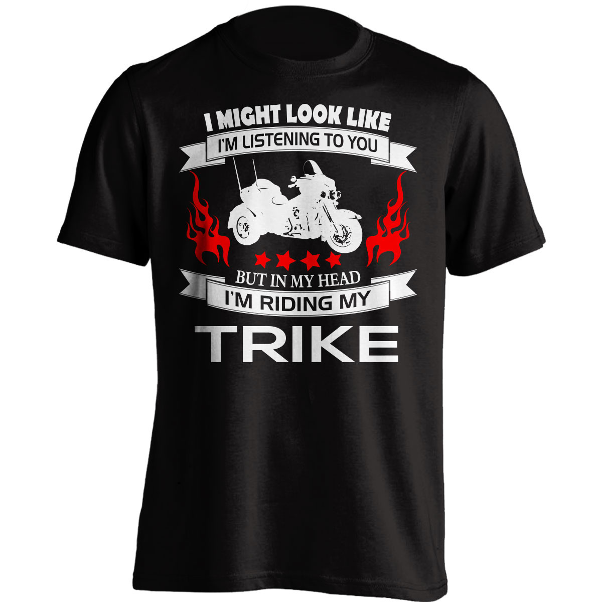 """I Might Look Like I'm Listening To You"" Trike T-Shirt"