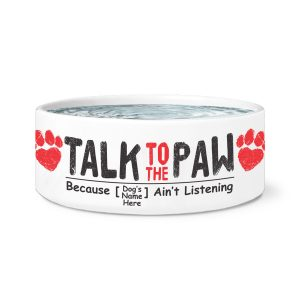 """Talk To The Paw"" Personalized Dog Bowl"