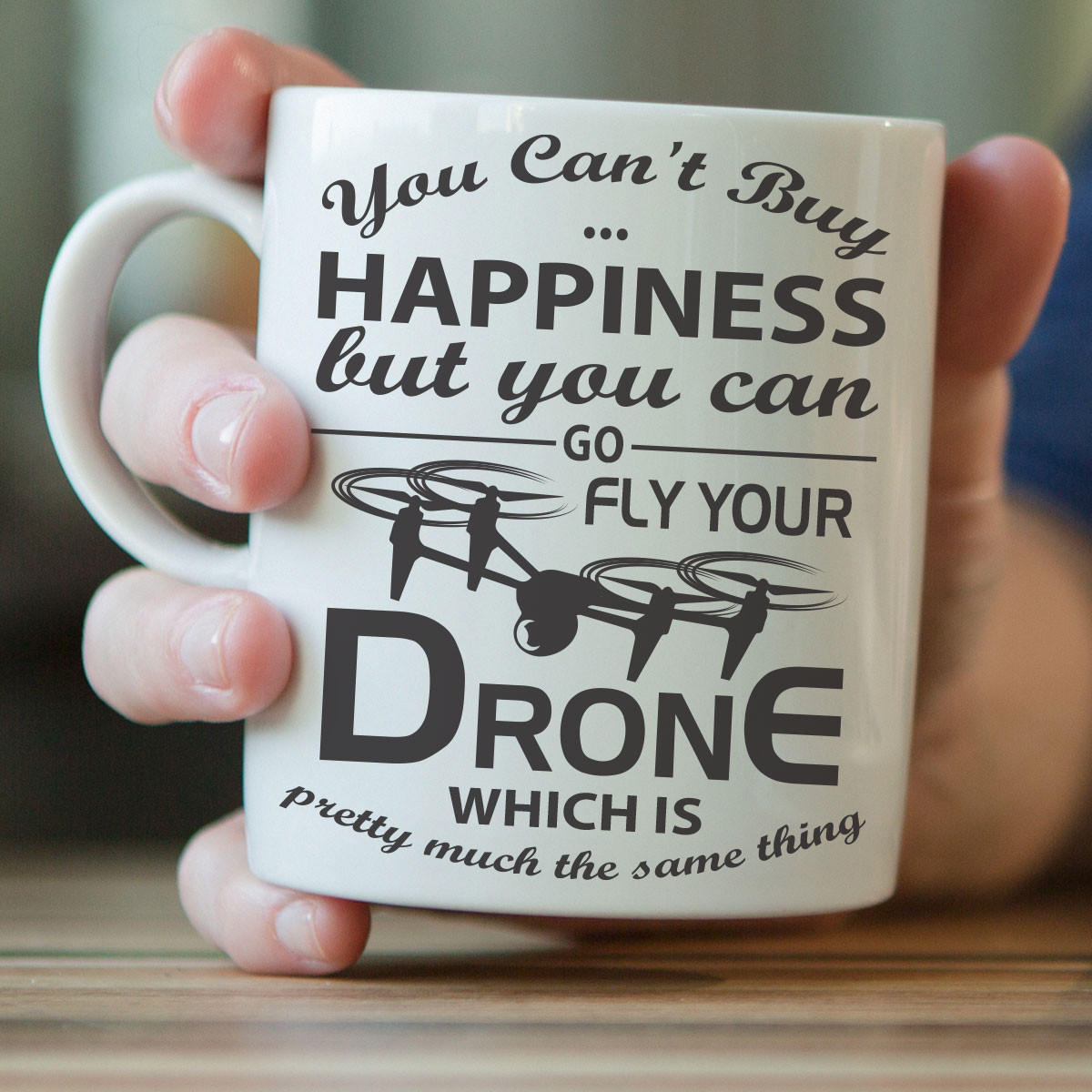 """You Can't Buy Happiness"" Drone Flying Mug"