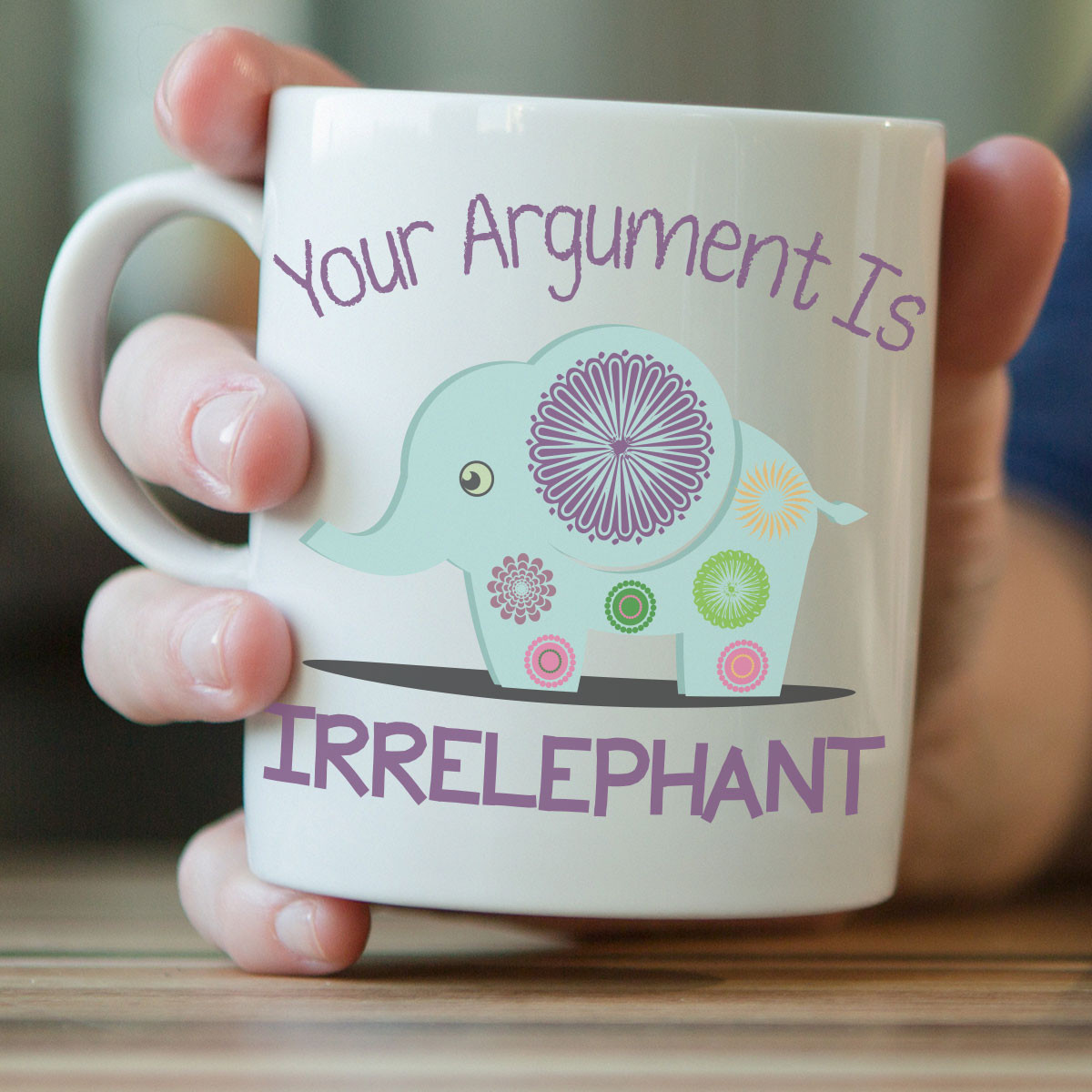"""Your Argument Is Irrelephant"" Elephant Mug"