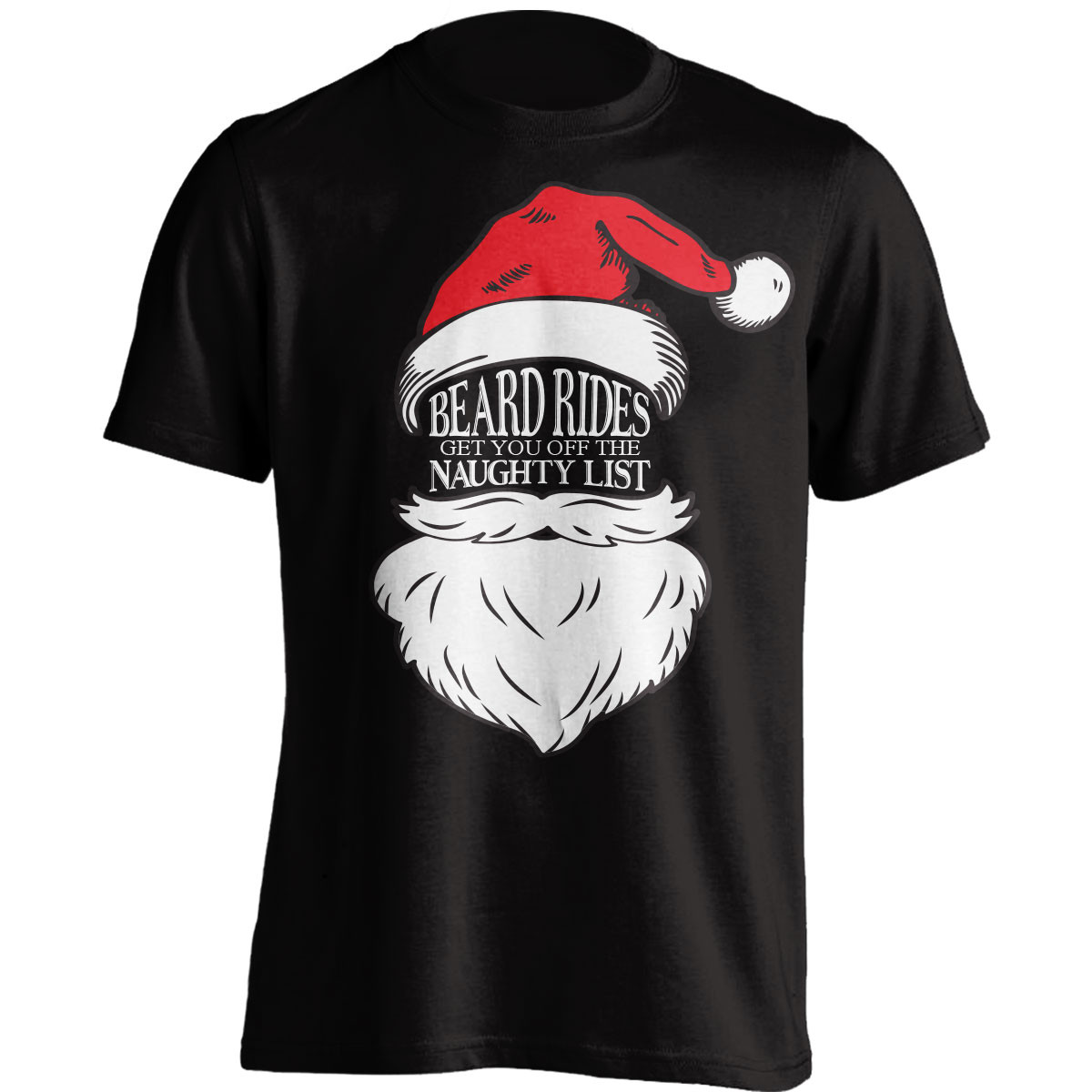"""Beard Rides Get You Off The Naughty List"" T-Shirt"